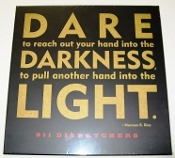 Plaque Dare Darkness Light 6x6