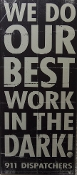 Plaque 911 Dispatchers  Best Work 8X18